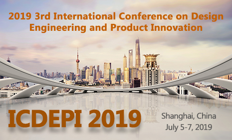 3rd International Conference On Design Engineering And Product Innovation Icdepi 2019 5th To 7th July 2019 Shanghai China Conference Alerts